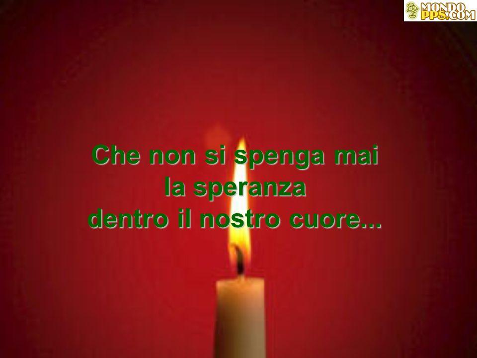 Con gli occhi lucidi e gonfi di lacrime, il bimbo prese la candela della speranza e riaccese tutte le altre. *****