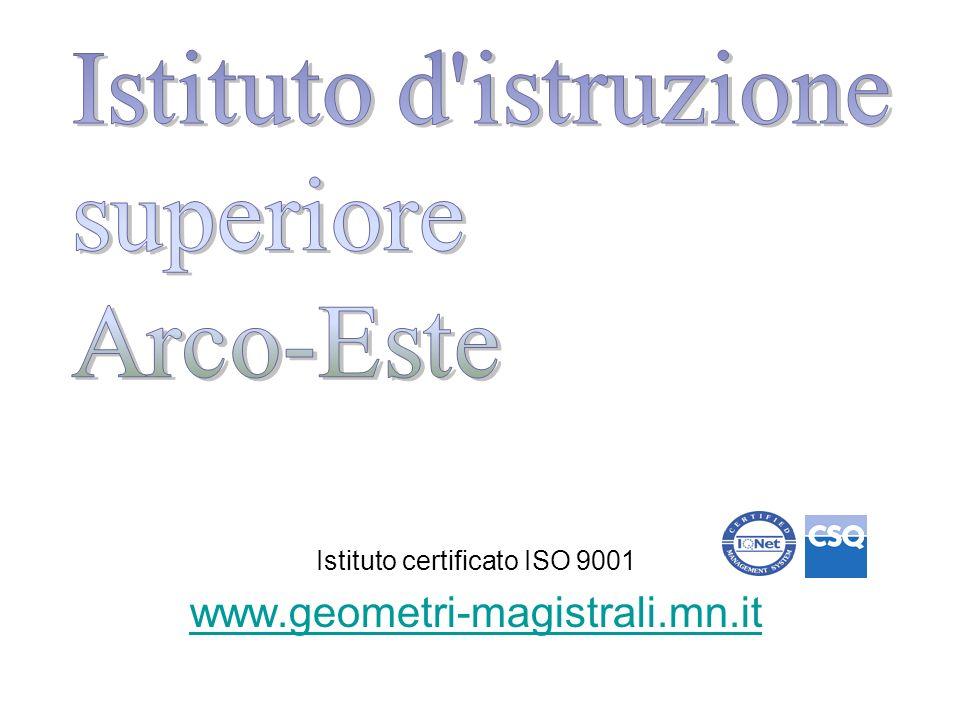 Istituto certificato ISO 9001 www.geometri-magistrali.mn.it