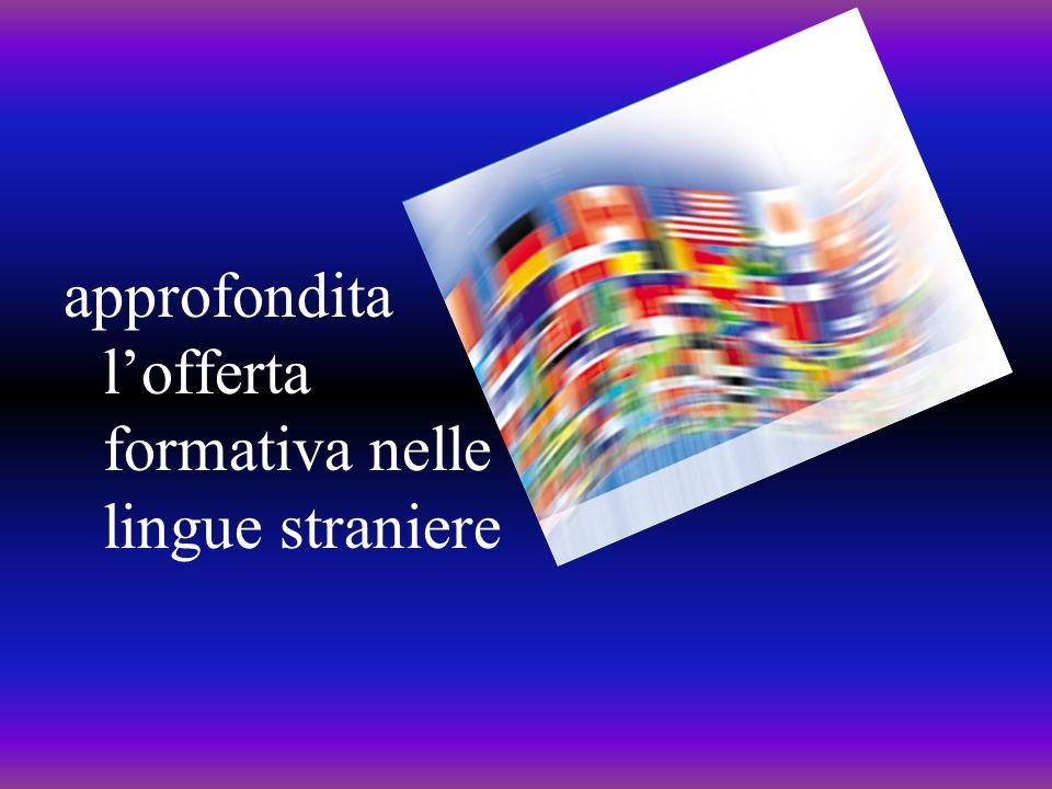 approfondita lofferta formativa nelle lingue straniere