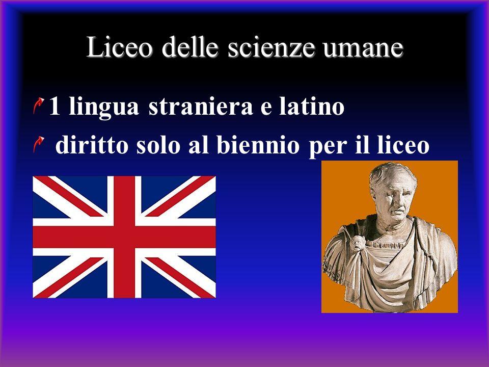 1 lingua straniera e latino diritto solo al biennio per il liceo Liceo delle scienze umane