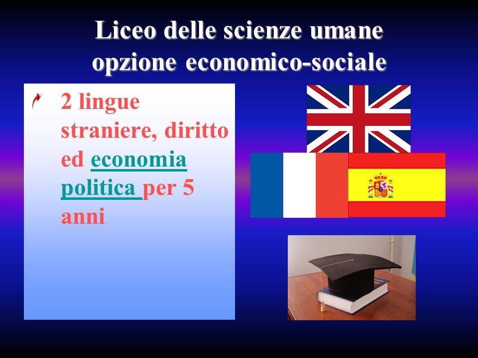 2 lingue straniere, diritto ed economia politica per 5 anni Liceo delle scienze umane opzione economico-sociale