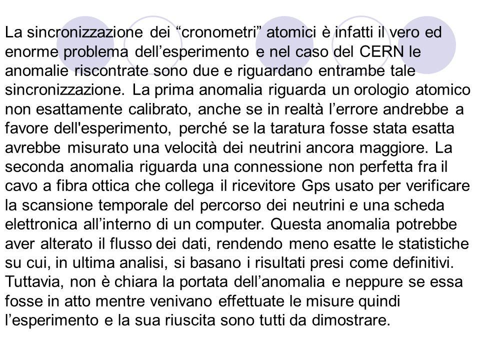 La sincronizzazione dei cronometri atomici è infatti il vero ed enorme problema dellesperimento e nel caso del CERN le anomalie riscontrate sono due e