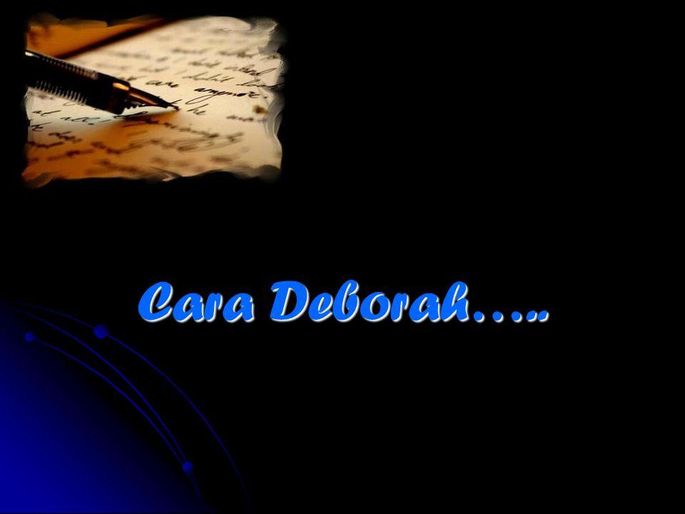 Cara Deborah…..
