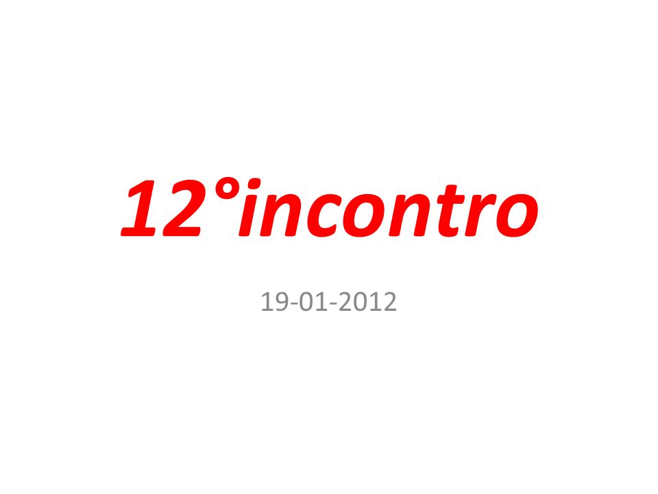 12°incontro 19-01-2012