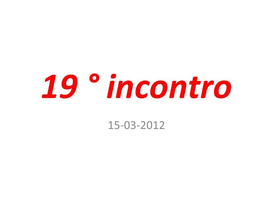 19 ° incontro 15-03-2012
