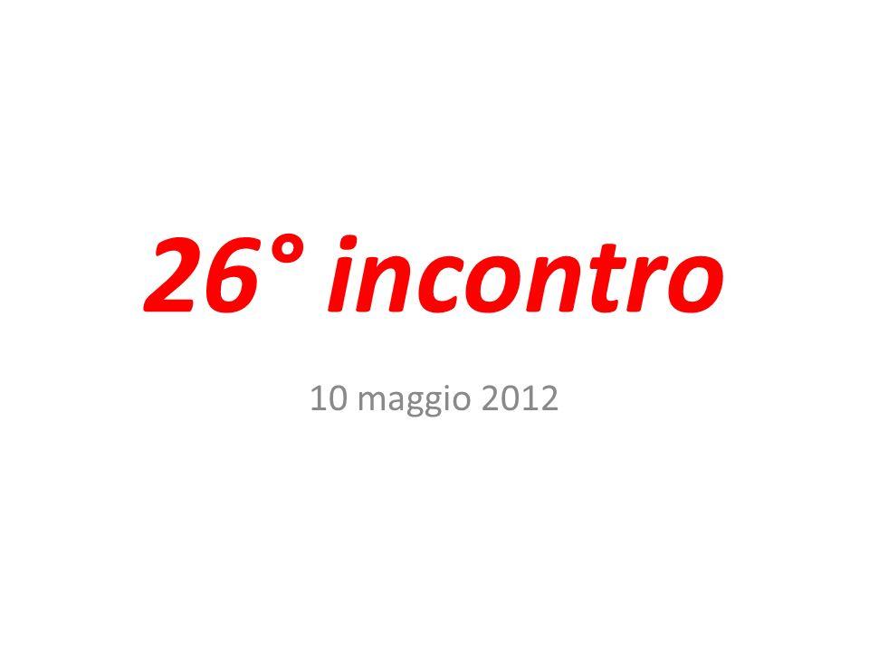 26° incontro 10 maggio 2012