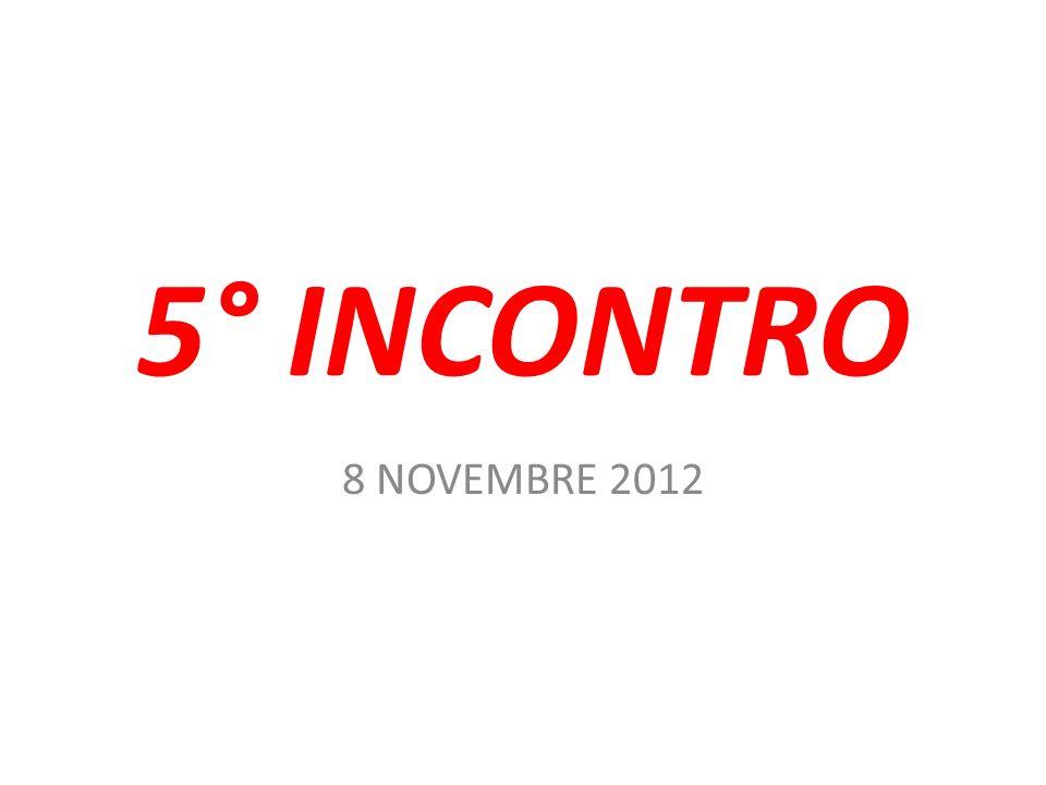 5° INCONTRO 8 NOVEMBRE 2012