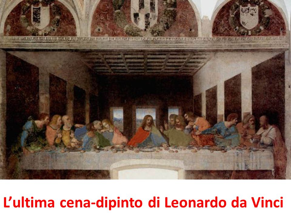 Lultima cena-dipinto di Leonardo da Vinci
