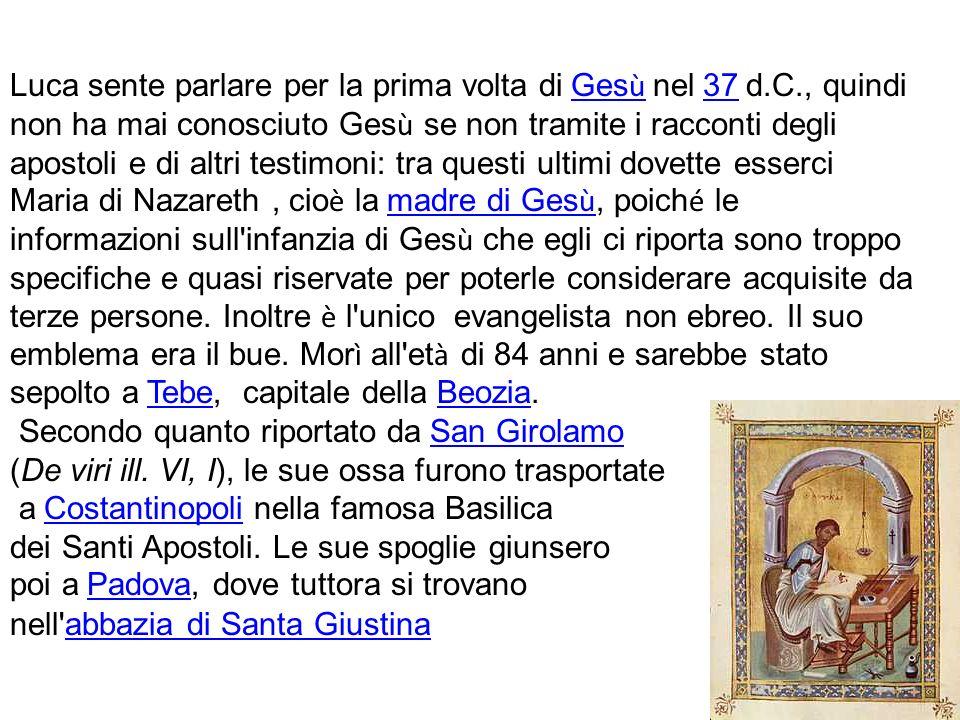 Luca sente parlare per la prima volta di Ges ù nel 37 d.C., quindi Ges ù 37 non ha mai conosciuto Ges ù se non tramite i racconti degli apostoli e di