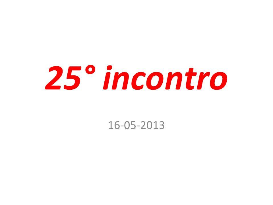 25° incontro 16-05-2013