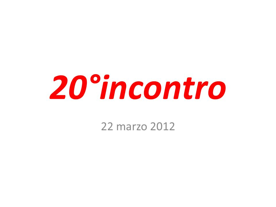 20°incontro 22 marzo 2012