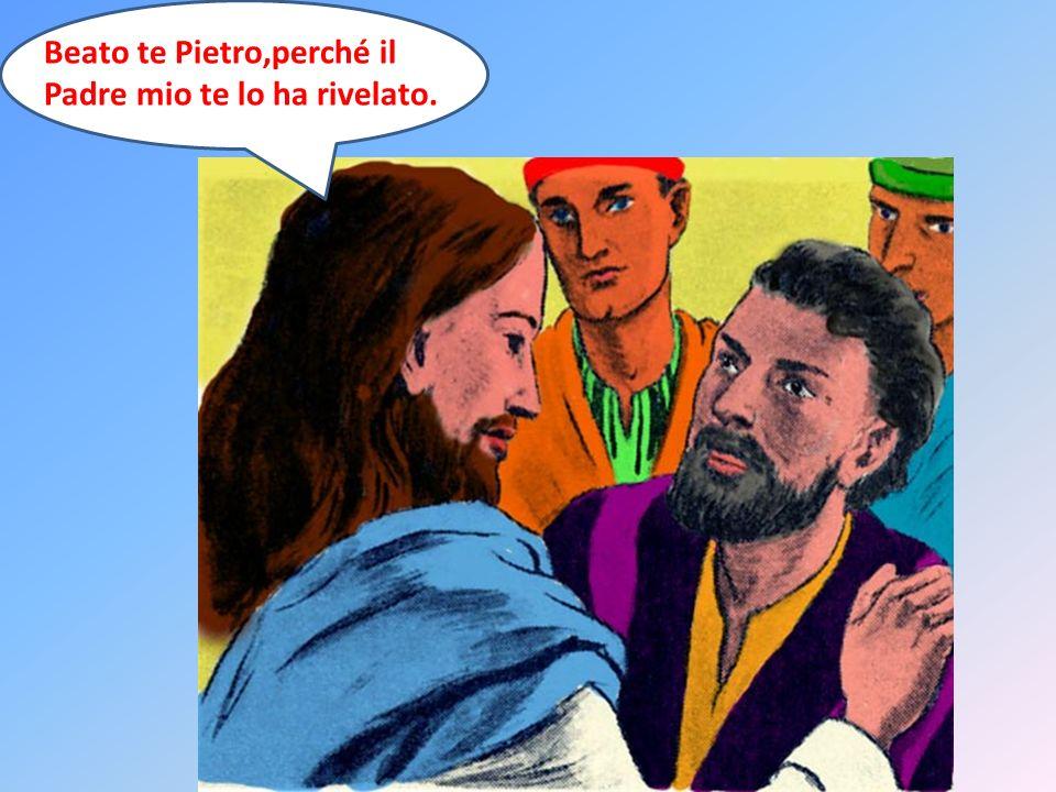 Beato te Pietro,perché il Padre mio te lo ha rivelato.