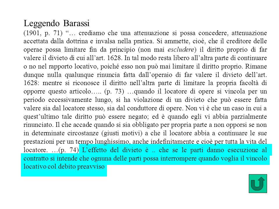 Leggendo Barassi (1901, p. 71) … crediamo che una attenuazione si possa concedere, attenuazione accettata dalla dottrina e invalsa nella pratica. Si a