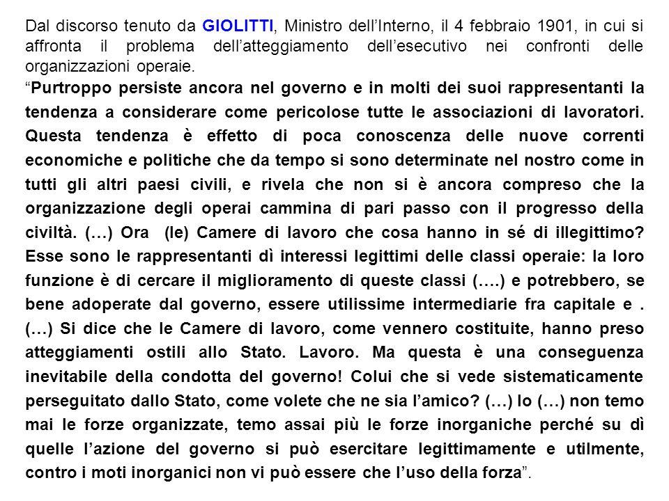 Dal discorso tenuto da GIOLITTI, Ministro dellInterno, il 4 febbraio 1901, in cui si affronta il problema dellatteggiamento dellesecutivo nei confront