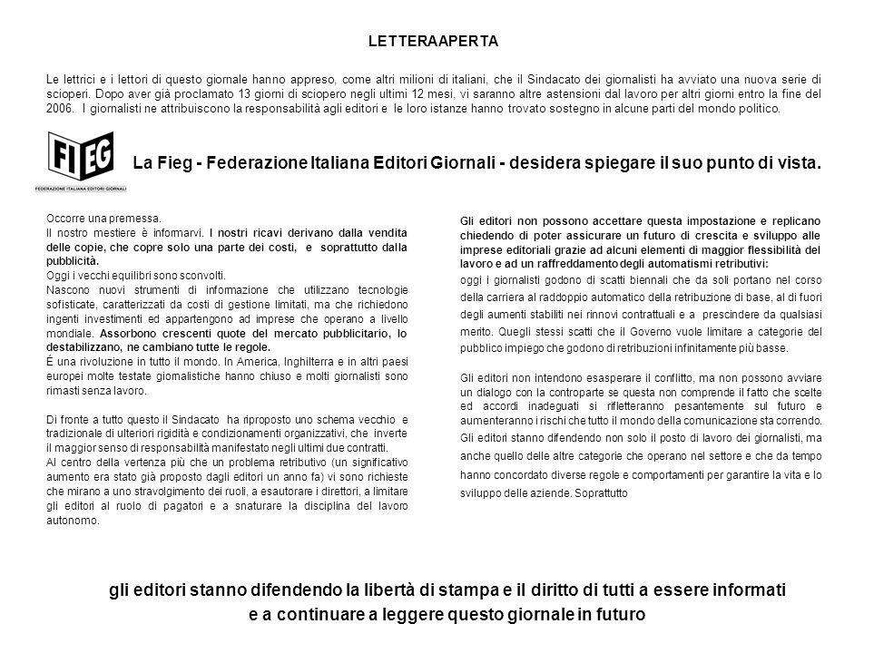 LETTERA APERTA Le lettrici e i lettori di questo giornale hanno appreso, come altri milioni di italiani, che il Sindacato dei giornalisti ha avviato una nuova serie di scioperi.