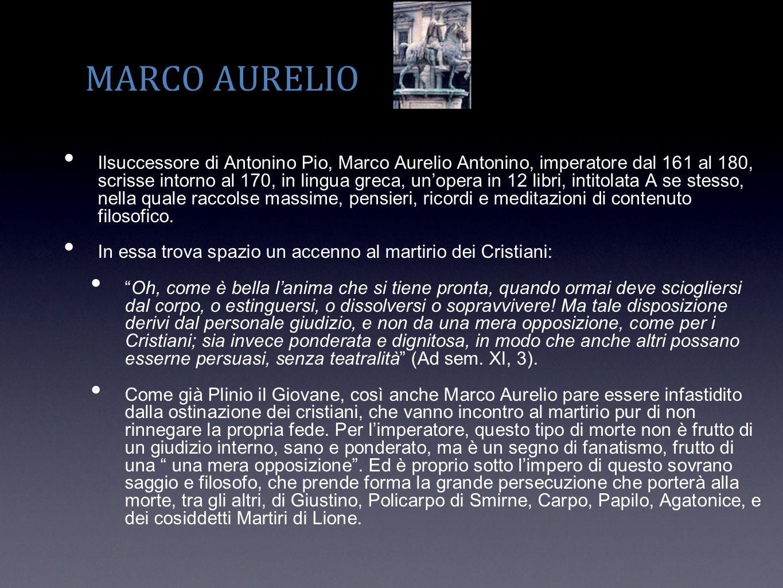 MARCO AURELIO Ilsuccessore di Antonino Pio, Marco Aurelio Antonino, imperatore dal 161 al 180, scrisse intorno al 170, in lingua greca, unopera in 12