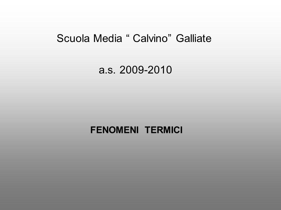 FENOMENI TERMICI Scuola Media Calvino Galliate a.s. 2009-2010