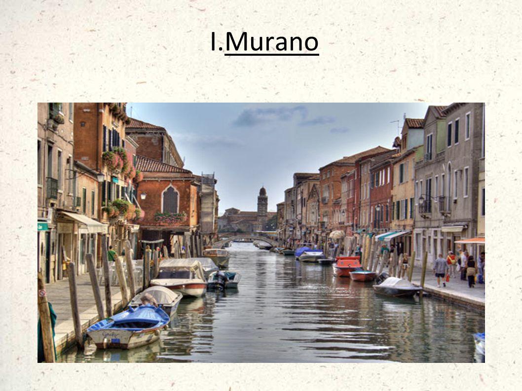 Murano si trova a nord-est di Venezia.Murano Ci sono circa 6717 abitanti.