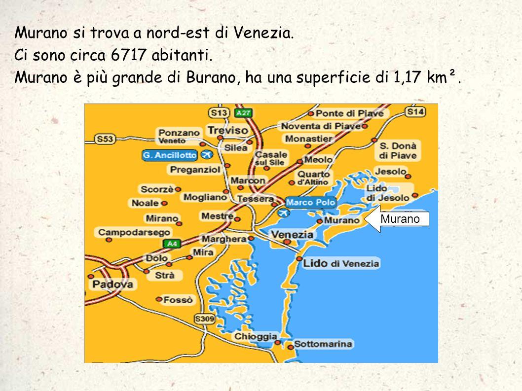 Murano si trova a nord-est di Venezia. Murano Ci sono circa 6717 abitanti. Murano è più grande di Burano, ha una superficie di 1,17 km².