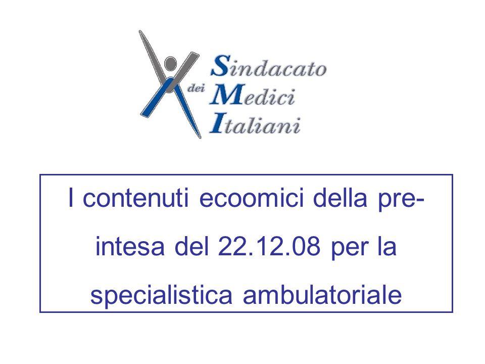 I contenuti ecoomici della pre- intesa del 22.12.08 per la specialistica ambulatoriale