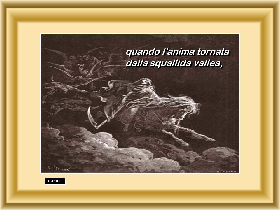 . G. DORE quando l'anima tornata dalla squallida vallea, quando l'anima tornata dalla squallida vallea,