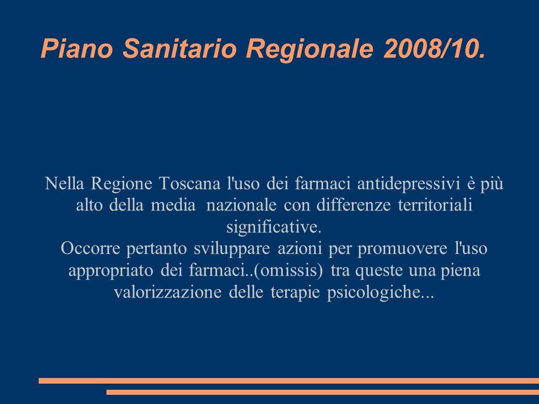 Piano Sanitario Regionale 2008/10. Nella Regione Toscana l'uso dei farmaci antidepressivi è più alto della media nazionale con differenze territoriali