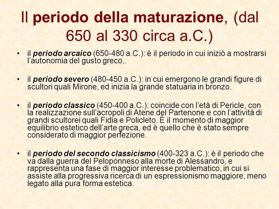 Il periodo della maturazione, (dal 650 al 330 circa a.C.) il periodo arcaico (650-480 a.C.): è il periodo in cui iniziò a mostrarsi lautonomia del gus