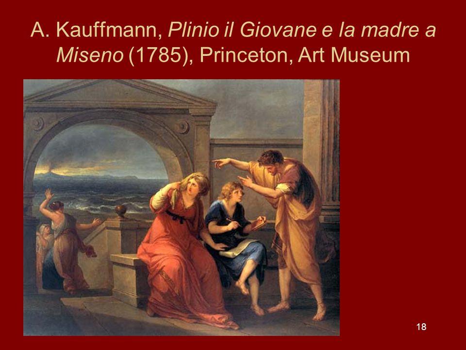 18 A. Kauffmann, Plinio il Giovane e la madre a Miseno (1785), Princeton, Art Museum