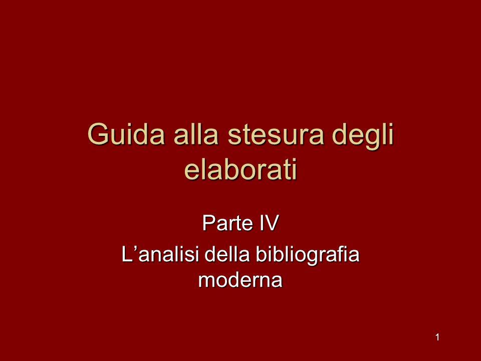 1 Guida alla stesura degli elaborati Parte IV Lanalisi della bibliografia moderna