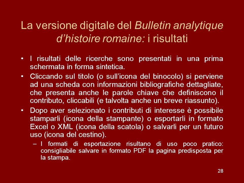 28 La versione digitale del Bulletin analytique dhistoire romaine: i risultati I risultati delle ricerche sono presentati in una prima schermata in forma sintetica.