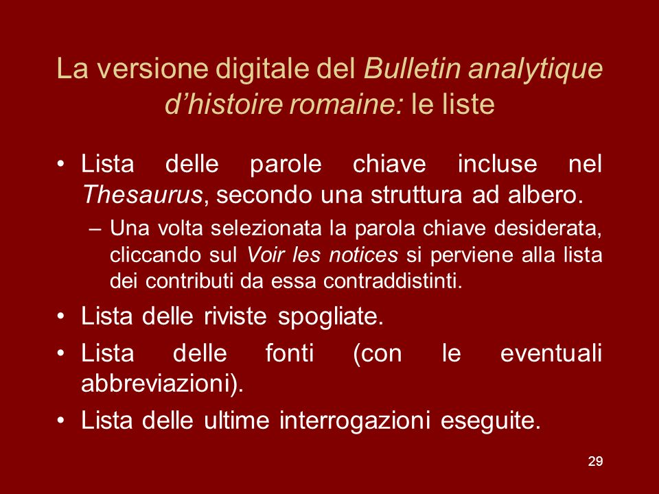 29 La versione digitale del Bulletin analytique dhistoire romaine: le liste Lista delle parole chiave incluse nel Thesaurus, secondo una struttura ad albero.