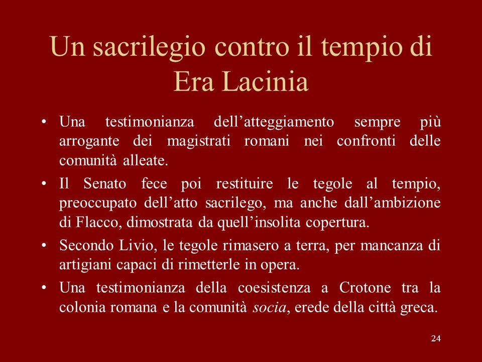 Un sacrilegio contro il tempio di Era Lacinia Una testimonianza dellatteggiamento sempre più arrogante dei magistrati romani nei confronti delle comun