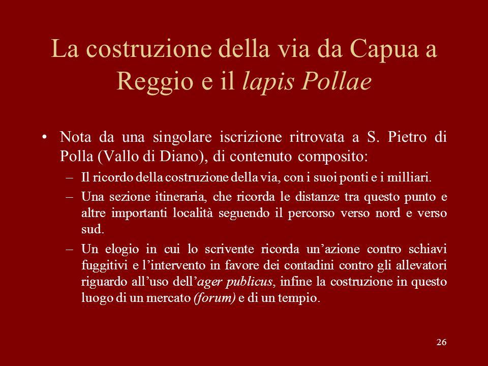 26 La costruzione della via da Capua a Reggio e il lapis Pollae Nota da una singolare iscrizione ritrovata a S. Pietro di Polla (Vallo di Diano), di c