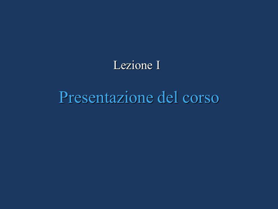 Presentazione del corso Lezione I