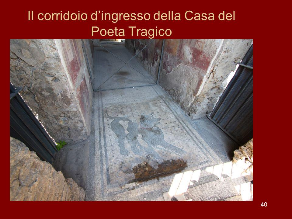 40 Il corridoio dingresso della Casa del Poeta Tragico