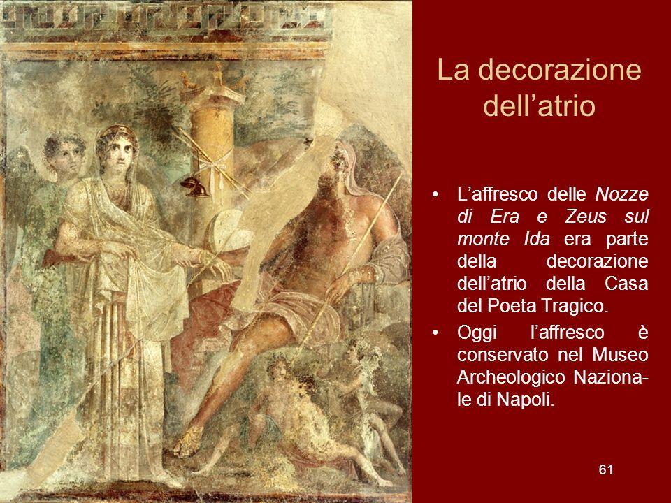 La decorazione dellatrio Laffresco delle Nozze di Era e Zeus sul monte Ida era parte della decorazione dellatrio della Casa del Poeta Tragico. Oggi la