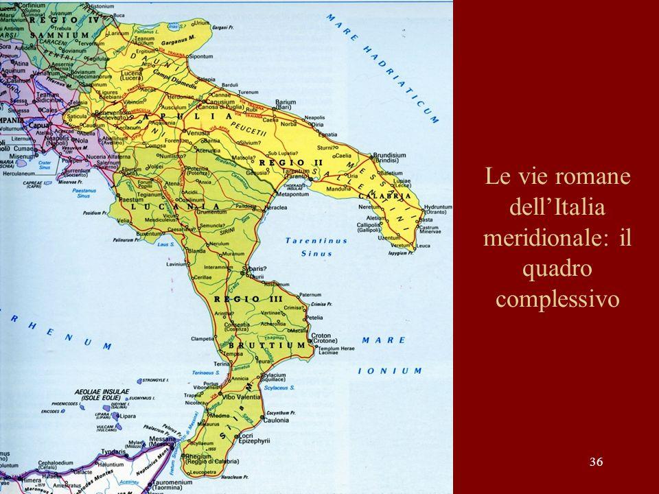 Le vie romane dellItalia meridionale: il quadro complessivo 36