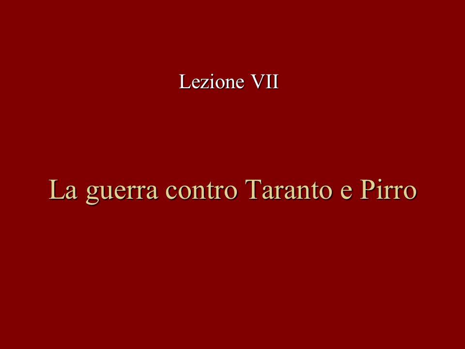 La guerra contro Taranto e Pirro Lezione VII
