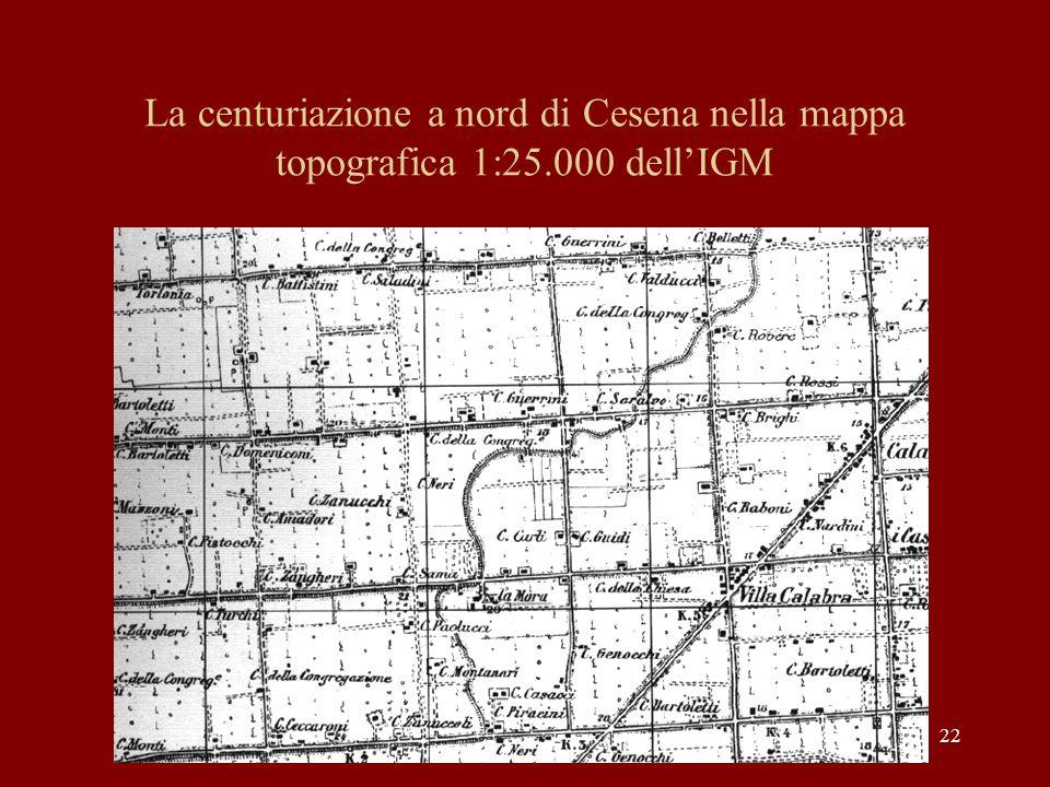 22 La centuriazione a nord di Cesena nella mappa topografica 1:25.000 dellIGM