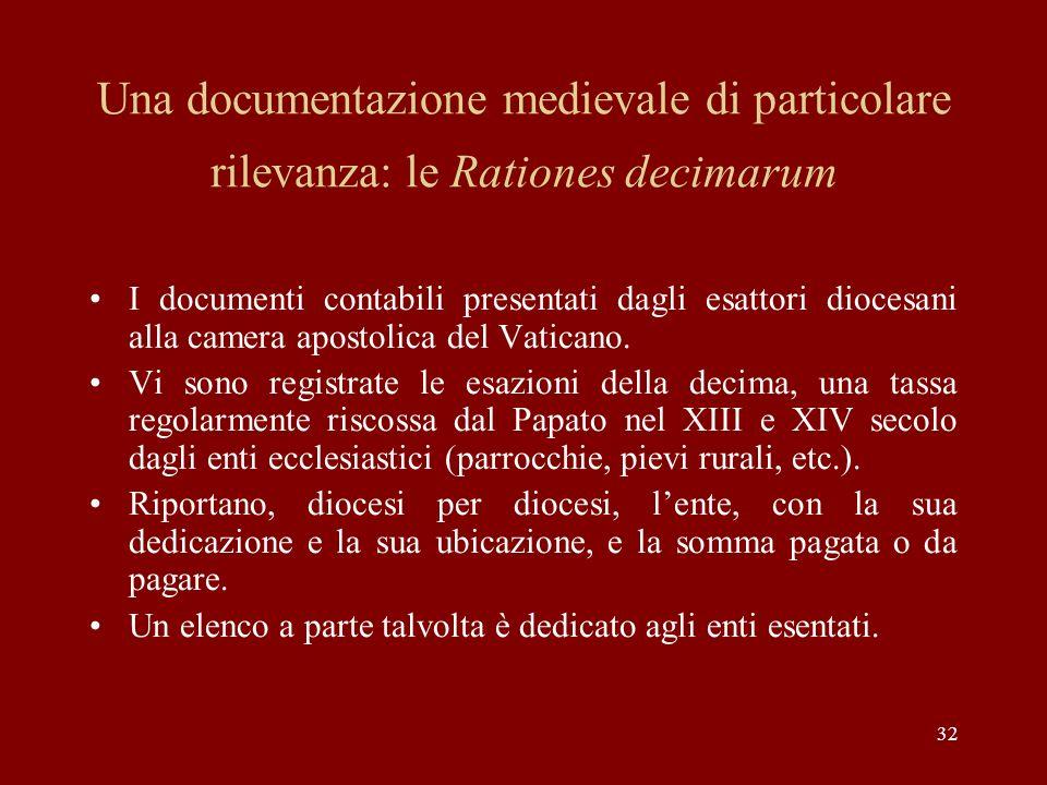 32 Una documentazione medievale di particolare rilevanza: le Rationes decimarum I documenti contabili presentati dagli esattori diocesani alla camera