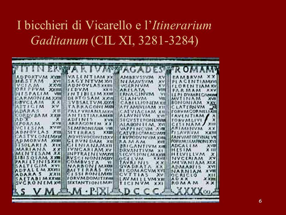 6 I bicchieri di Vicarello e lItinerarium Gaditanum (CIL XI, 3281-3284)