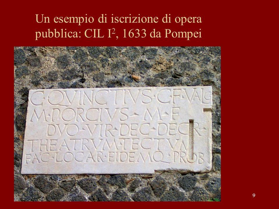 9 Un esempio di iscrizione di opera pubblica: CIL I 2, 1633 da Pompei