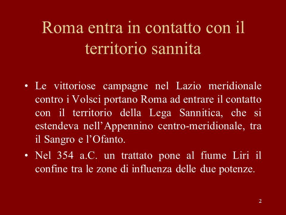 2 Roma entra in contatto con il territorio sannita Le vittoriose campagne nel Lazio meridionale contro i Volsci portano Roma ad entrare il contatto co