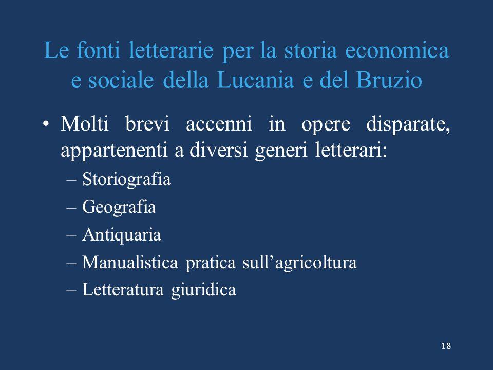 Le fonti letterarie per la storia economica e sociale della Lucania e del Bruzio Molti brevi accenni in opere disparate, appartenenti a diversi generi