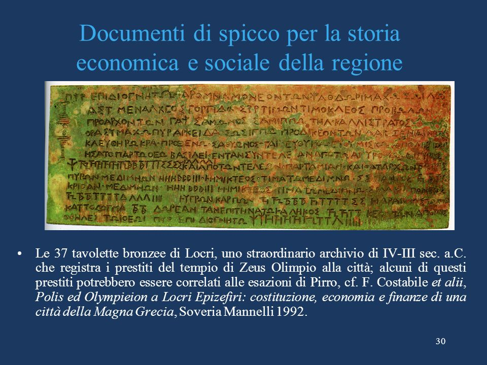 Documenti di spicco per la storia economica e sociale della regione Le 37 tavolette bronzee di Locri, uno straordinario archivio di IV-III sec. a.C. c