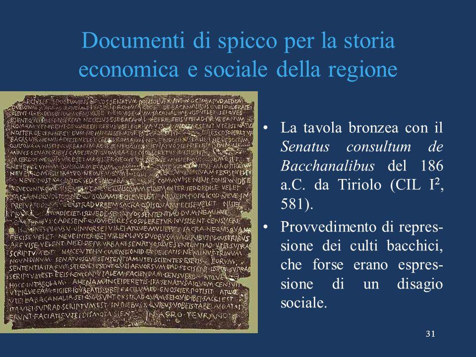Documenti di spicco per la storia economica e sociale della regione La tavola bronzea con il Senatus consultum de Bacchanalibus del 186 a.C. da Tiriol