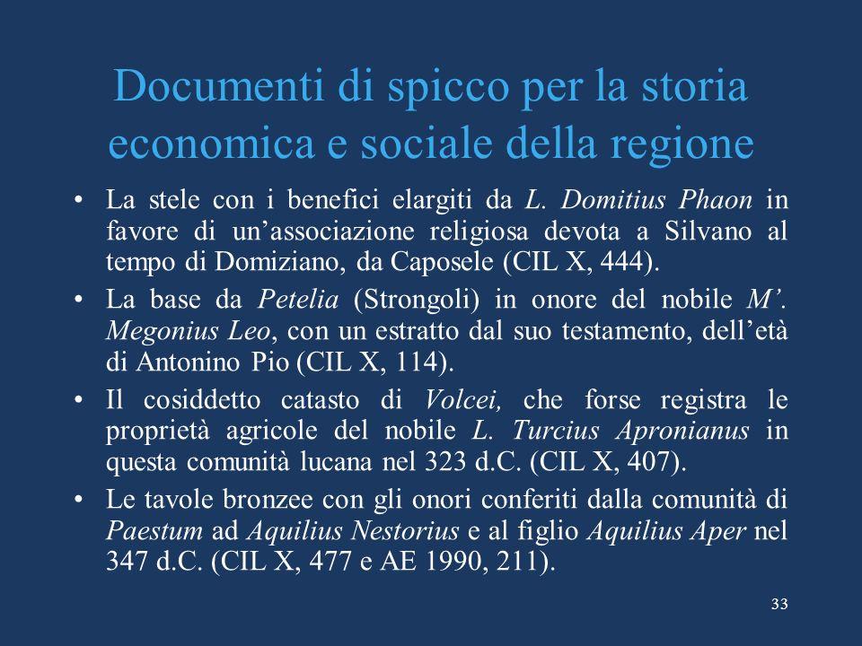 Documenti di spicco per la storia economica e sociale della regione La stele con i benefici elargiti da L. Domitius Phaon in favore di unassociazione