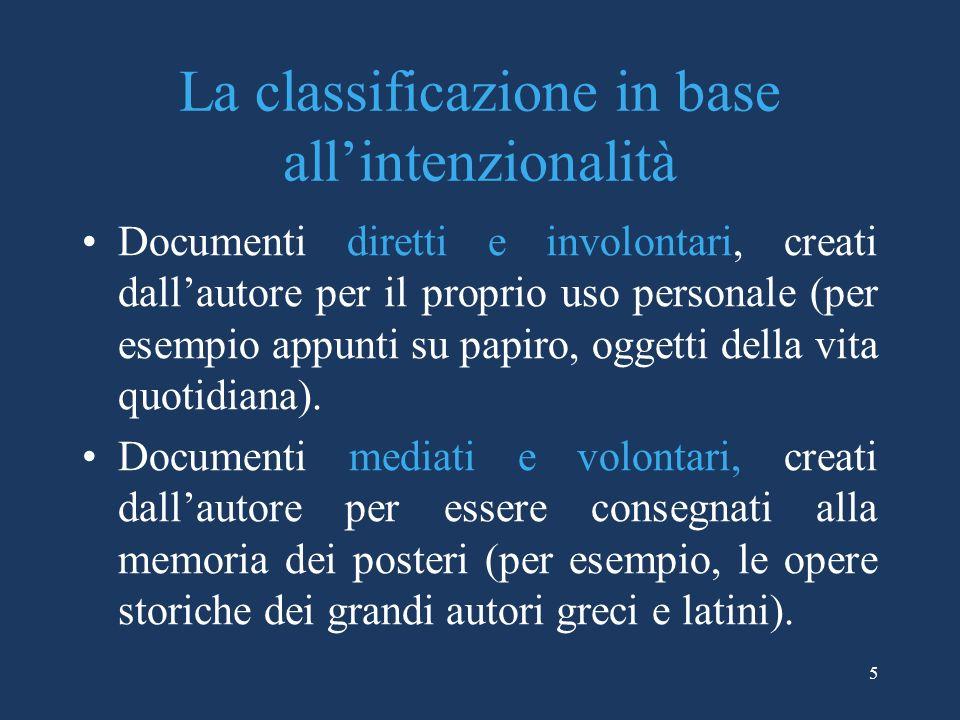 5 La classificazione in base allintenzionalità Documenti diretti e involontari, creati dallautore per il proprio uso personale (per esempio appunti su