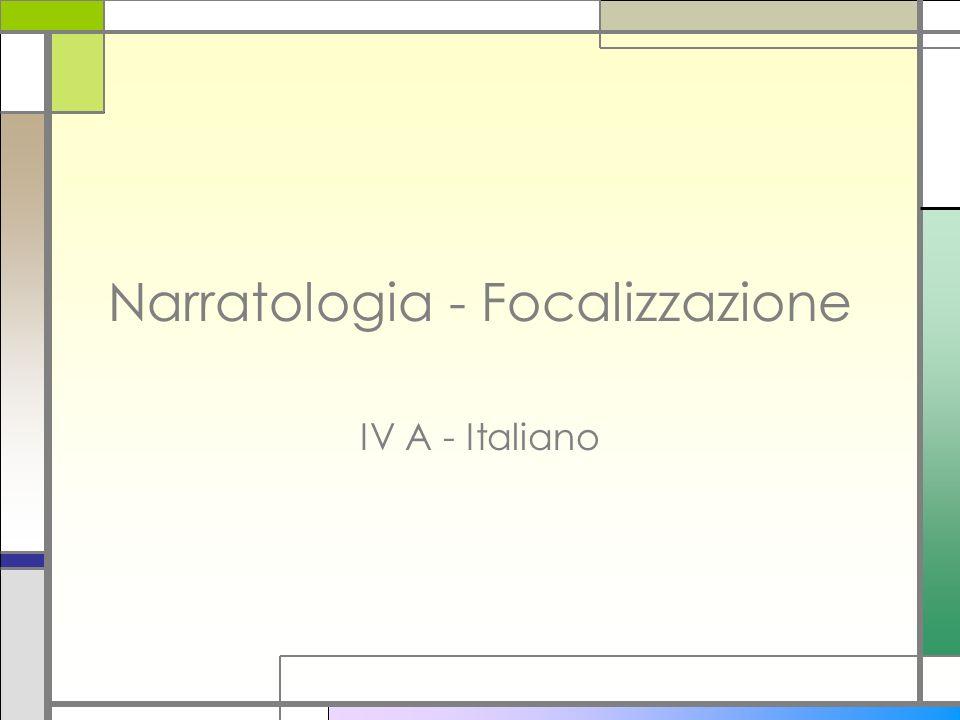 Narratologia - Focalizzazione IV A - Italiano