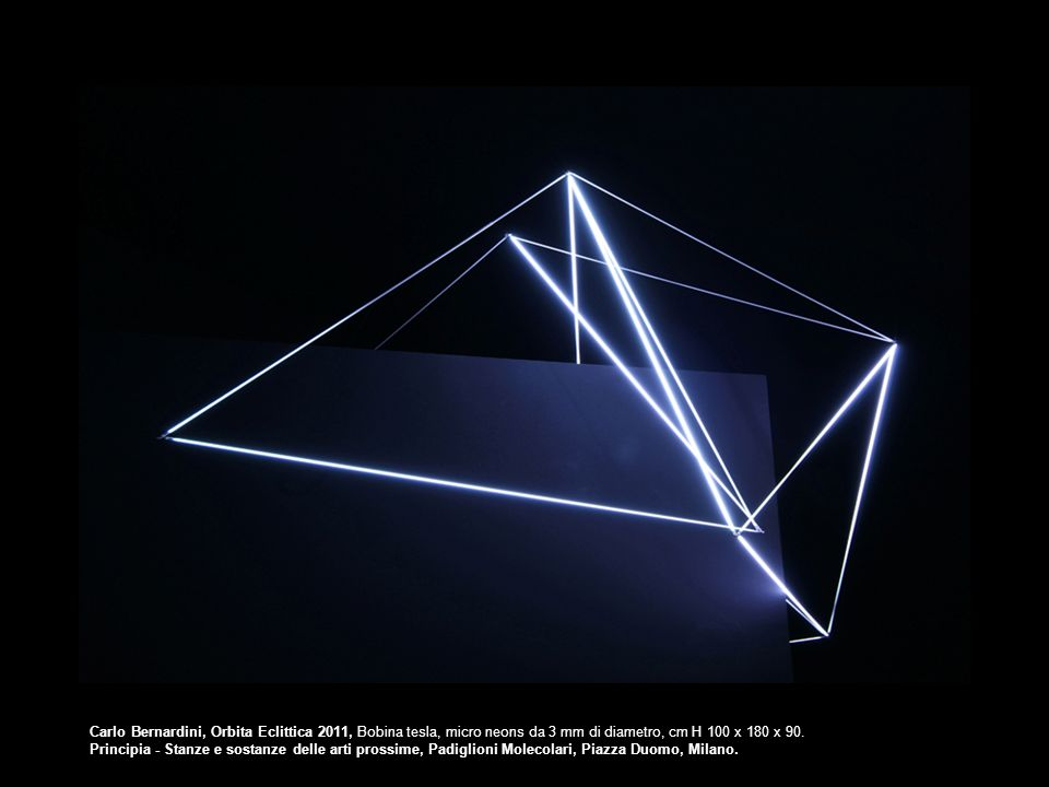 Carlo Bernardini, Orbita Eclittica 2011, Bobina tesla, micro neons da 3 mm di diametro, cm H 100 x 180 x 90. Principia - Stanze e sostanze delle arti
